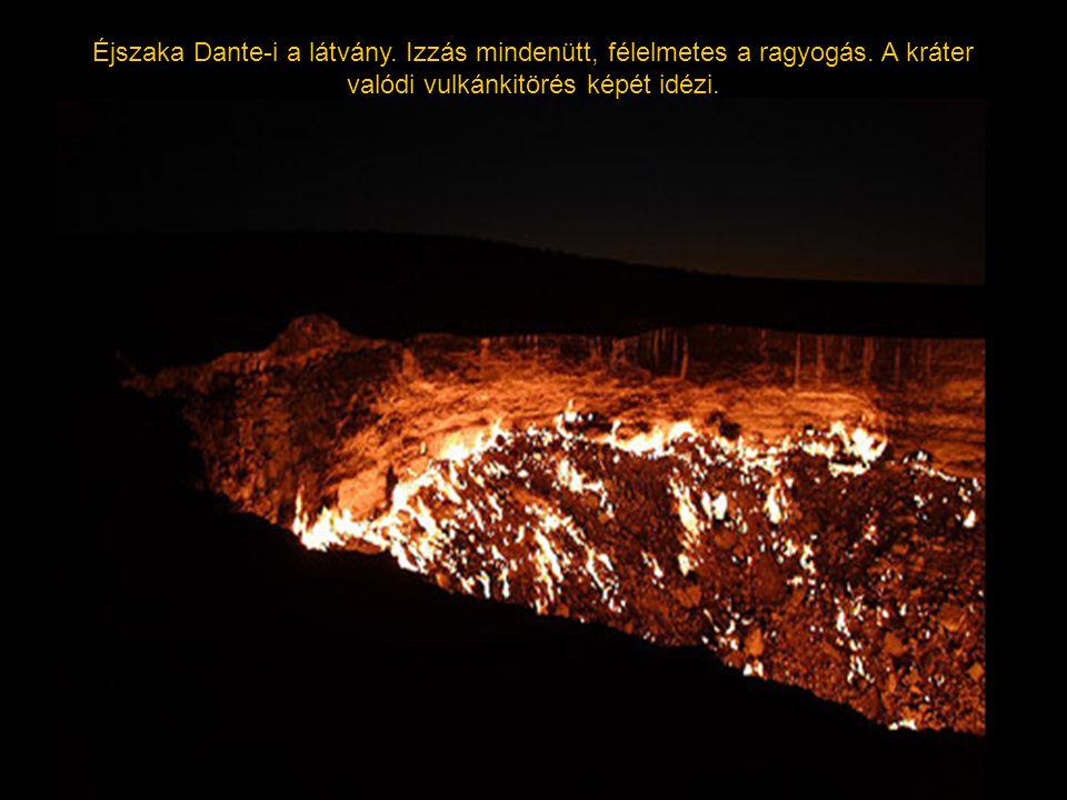 Éjszaka Dante-i a látvány. Izzás mindenütt, félelmetes a ragyogás