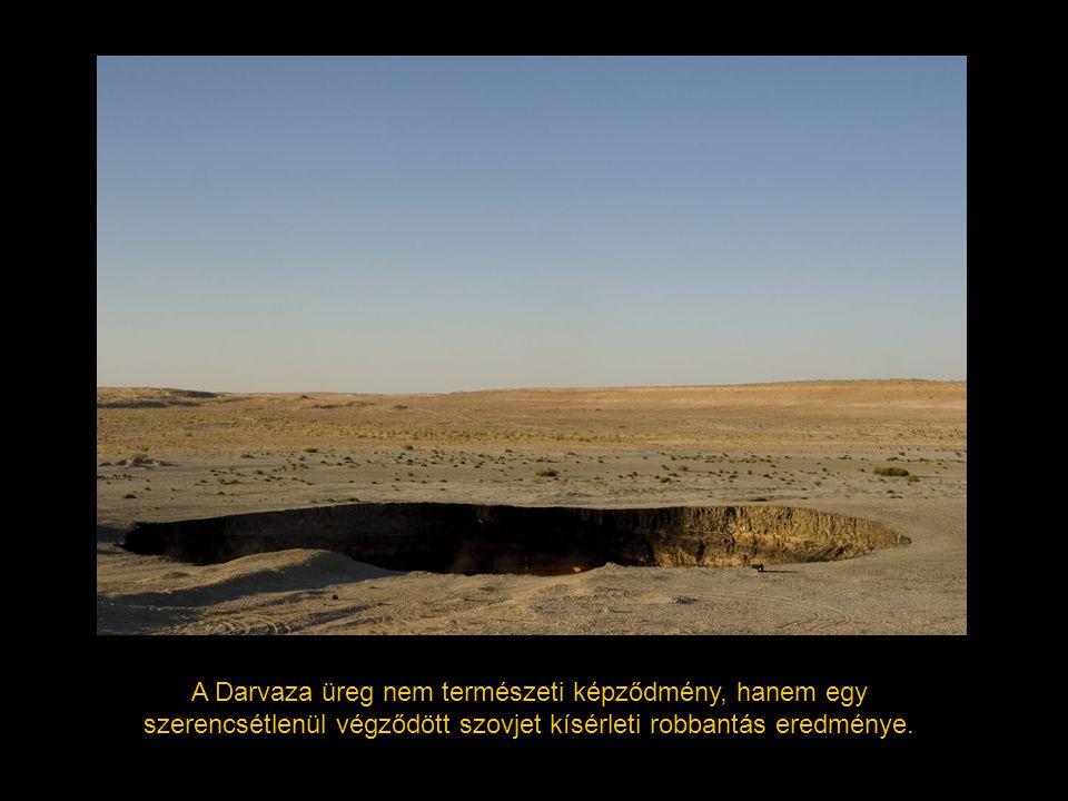 A Darvaza üreg nem természeti képződmény, hanem egy szerencsétlenül végződött szovjet kísérleti robbantás eredménye.