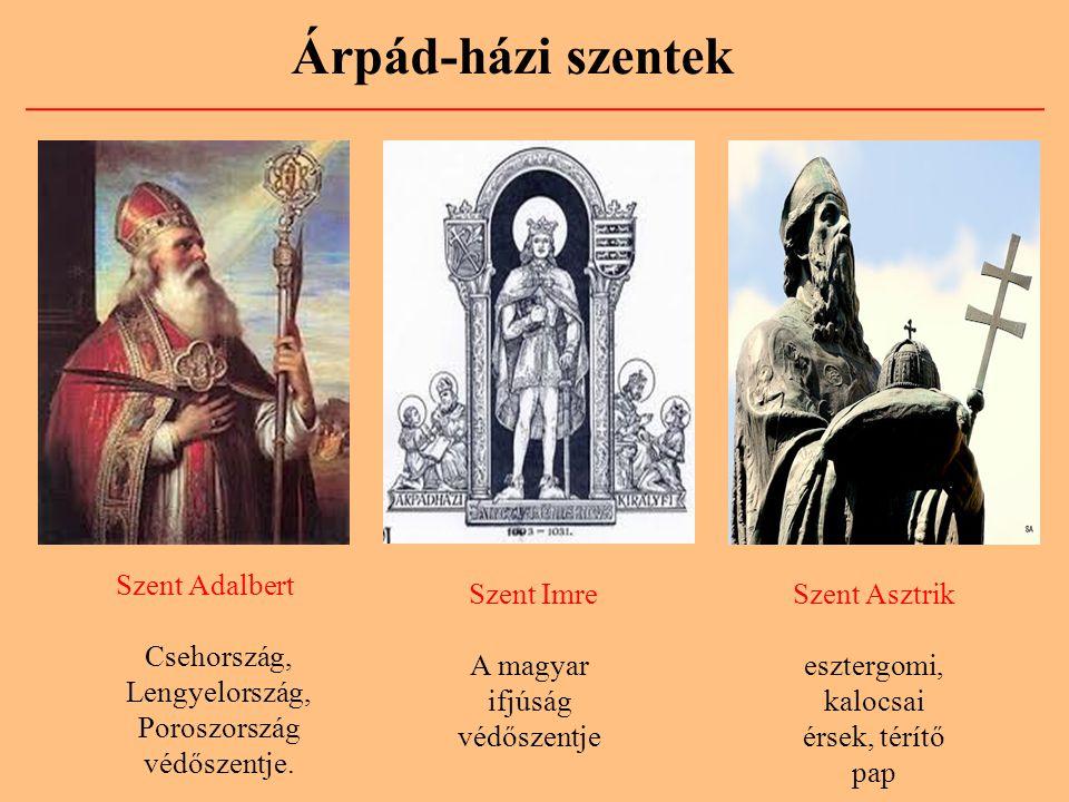 Árpád-házi szentek Szent Adalbert Csehország, Lengyelország,