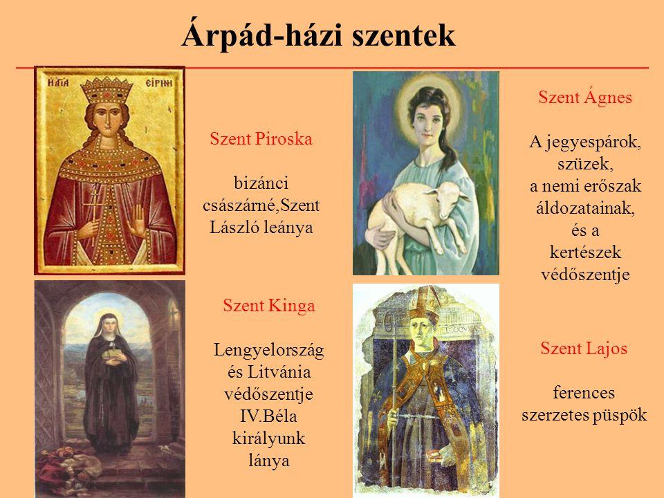 Árpád-házi szentek Szent Ágnes A jegyespárok, szüzek, Szent Piroska