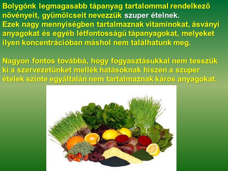 Bolygónk legmagasabb tápanyag tartalommal rendelkező növényeit, gyümölcseit nevezzük szuper ételnek.