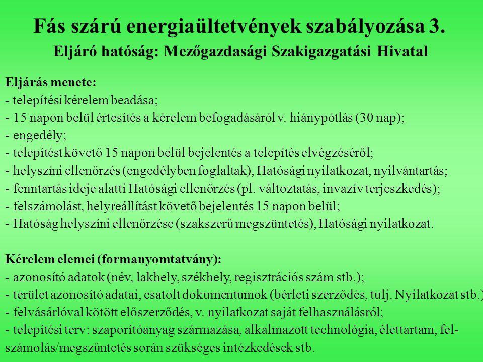 Fás szárú energiaültetvények szabályozása 3.