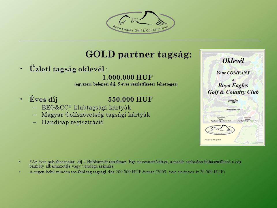 GOLD partner tagság: Üzleti tagság oklevél : 1.000.000 HUF