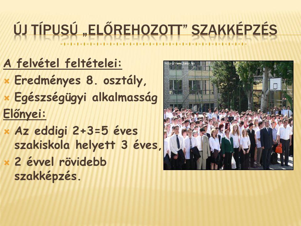 """Új TÍPUSÚ """"ELŐREHOZOTT SZAKKÉPZÉS"""