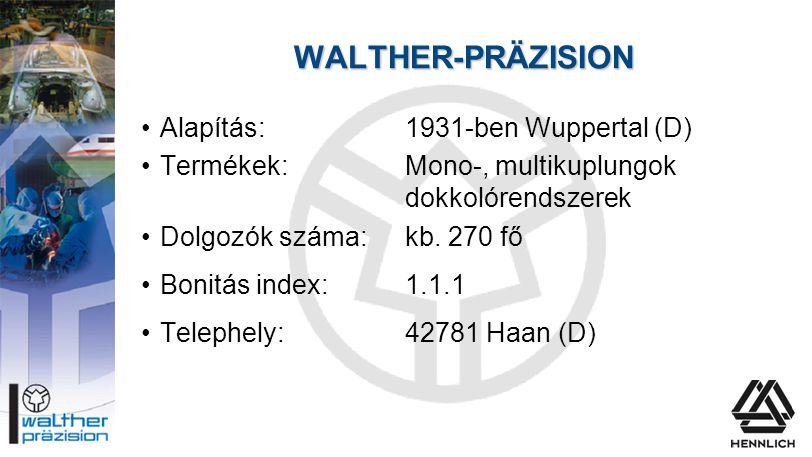 WALTHER-PRÄZISION Alapítás: 1931-ben Wuppertal (D)