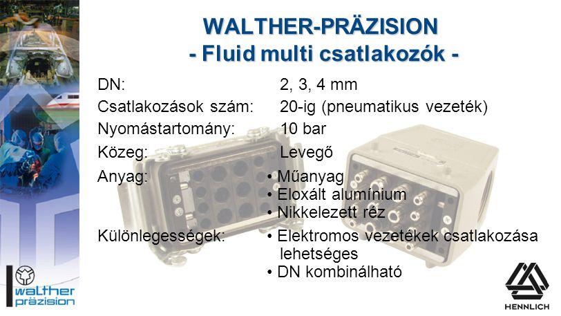 WALTHER-PRÄZISION - Fluid multi csatlakozók -