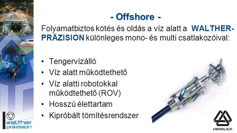 - Offshore - Folyamatbiztos kötés és oldás a víz alatt a WALTHER-PRÄZISION különleges mono- és multi csatlakozóival:
