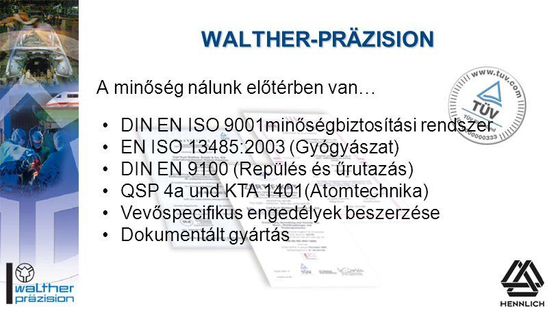 WALTHER-PRÄZISION A minőség nálunk előtérben van…