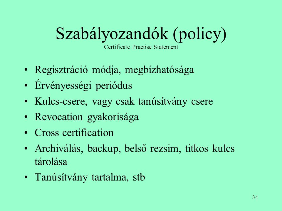 Szabályozandók (policy) Certificate Practise Statement