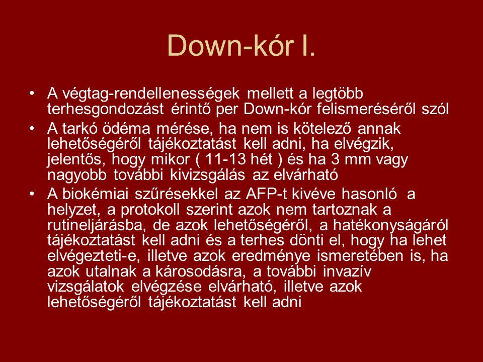 Down-kór I. A végtag-rendellenességek mellett a legtöbb terhesgondozást érintő per Down-kór felismeréséről szól.