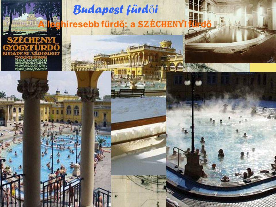 Budapest fürdői A leghíresebb fürdő: a Széchenyi fürdő
