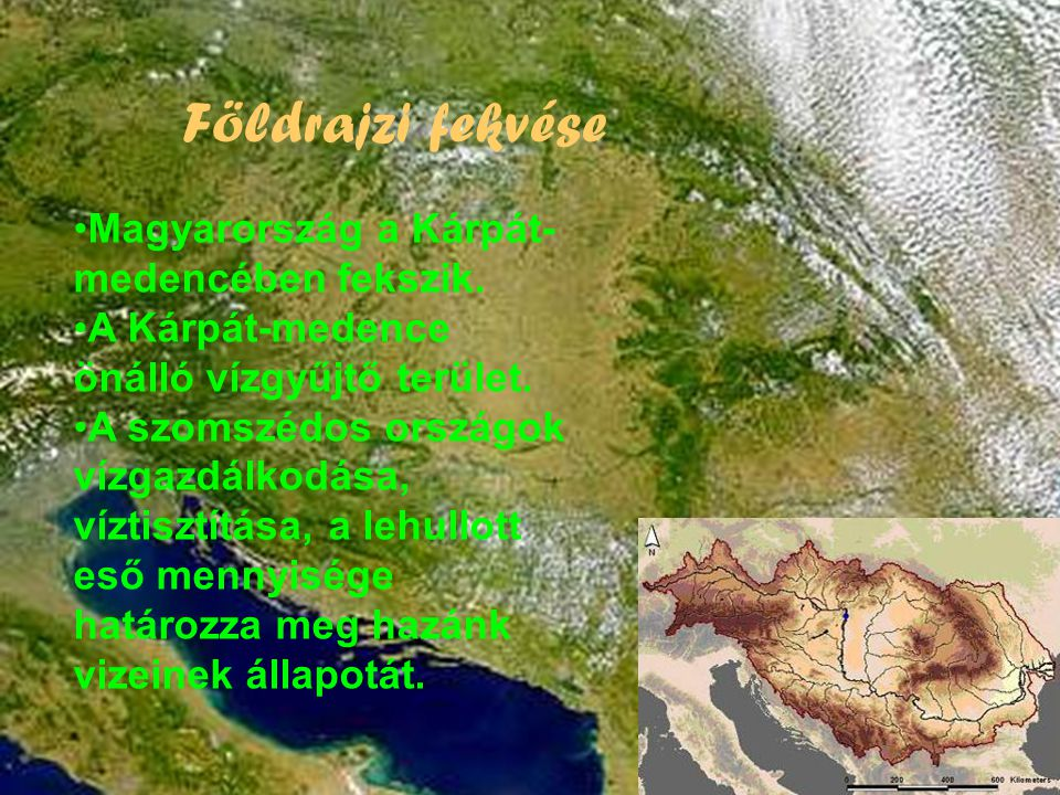 Földrajzi fekvése Magyarország a Kárpát-medencében fekszik.
