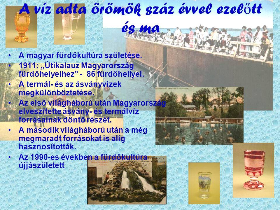 A víz adta örömök száz évvel ezelőtt és ma