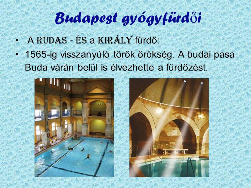 Budapest gyógyfürdői A Rudas - és a Király fürdő: