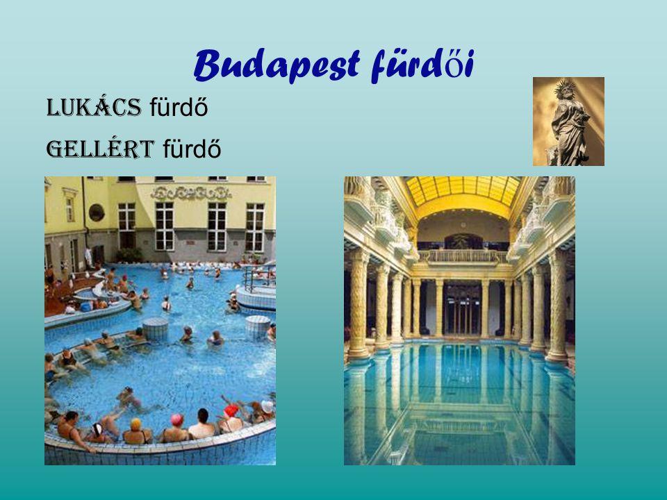 Budapest fürdői Lukács fürdő Gellért fürdő