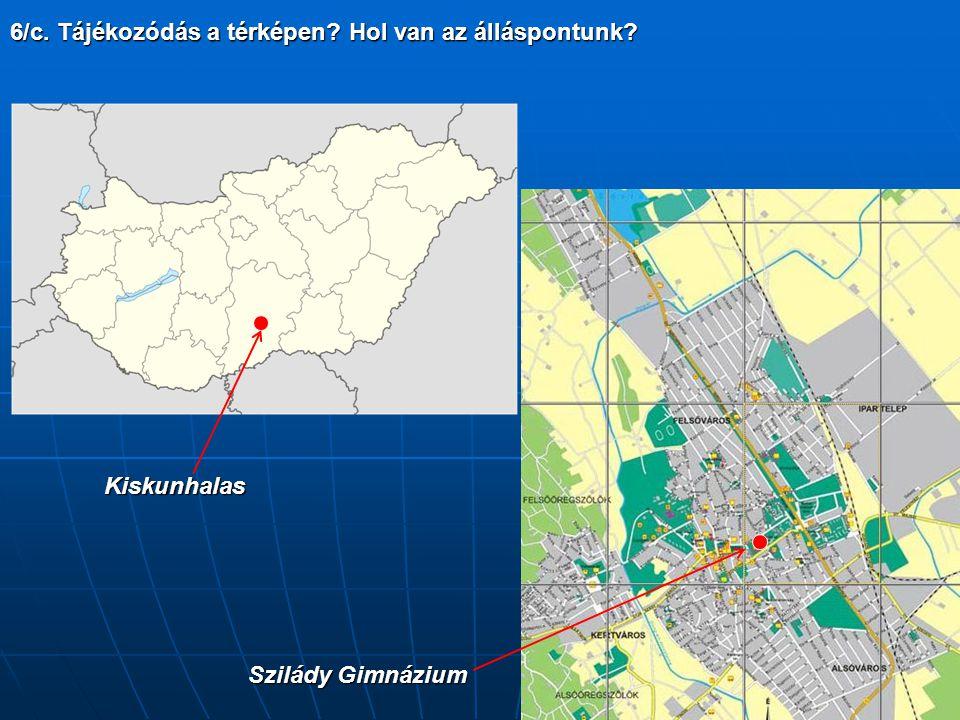 6/c. Tájékozódás a térképen Hol van az álláspontunk