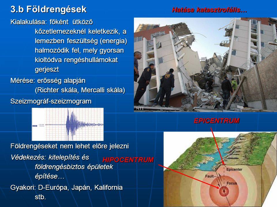 3.b Földrengések Hatása katasztrofális…