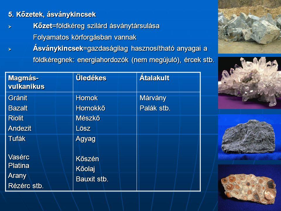 5. Kőzetek, ásványkincsek