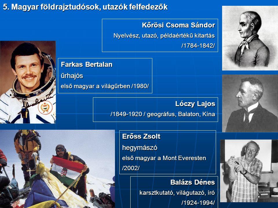 5. Magyar földrajztudósok, utazók felfedezők