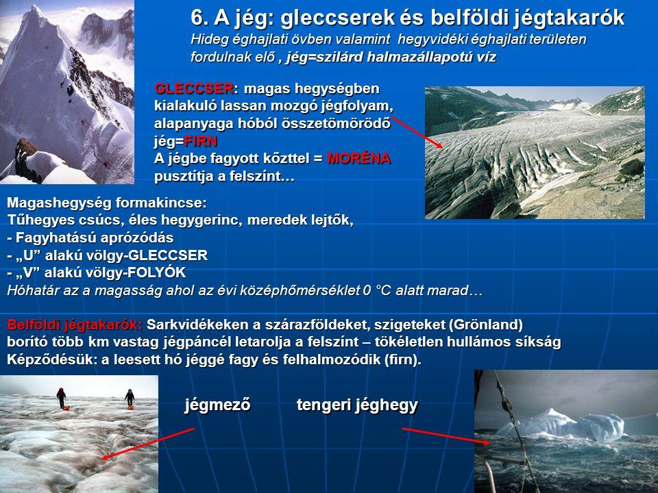 6. A jég: gleccserek és belföldi jégtakarók