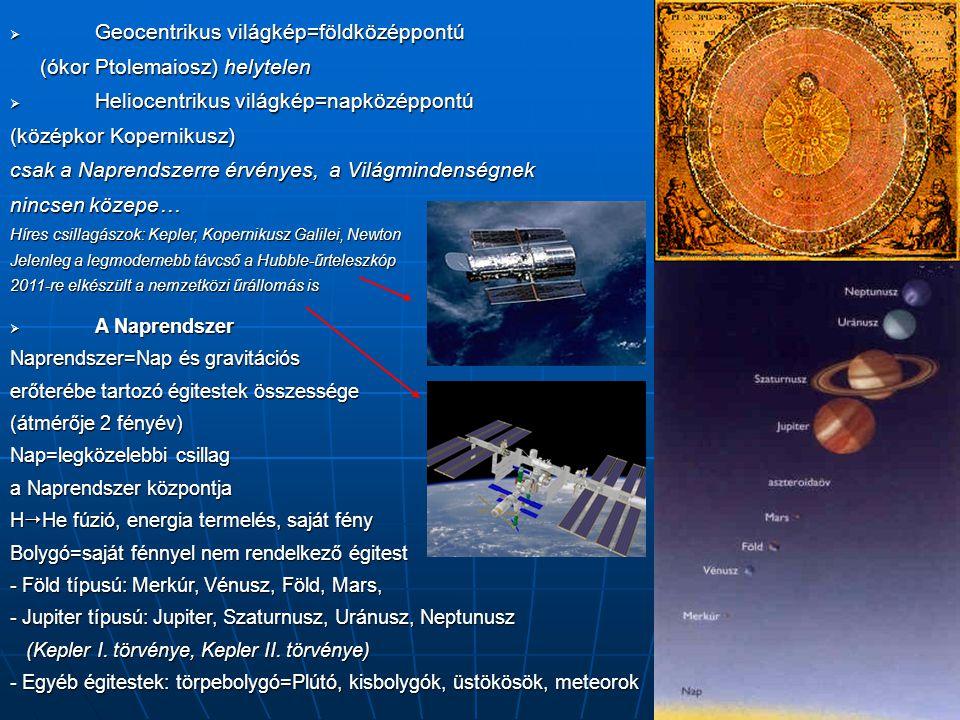 Geocentrikus világkép=földközéppontú (ókor Ptolemaiosz) helytelen