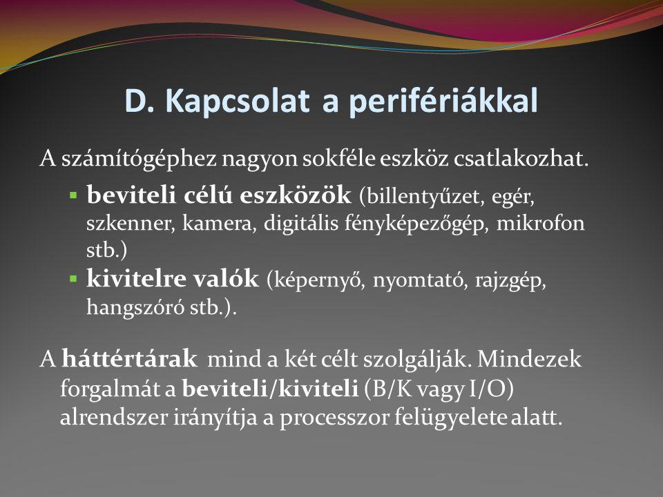 D. Kapcsolat a perifériákkal
