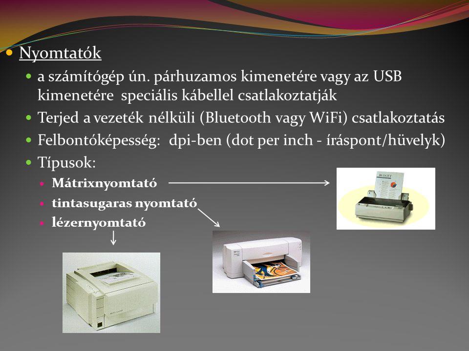 Nyomtatók a számítógép ún. párhuzamos kimenetére vagy az USB kimenetére speciális kábellel csatlakoztatják.