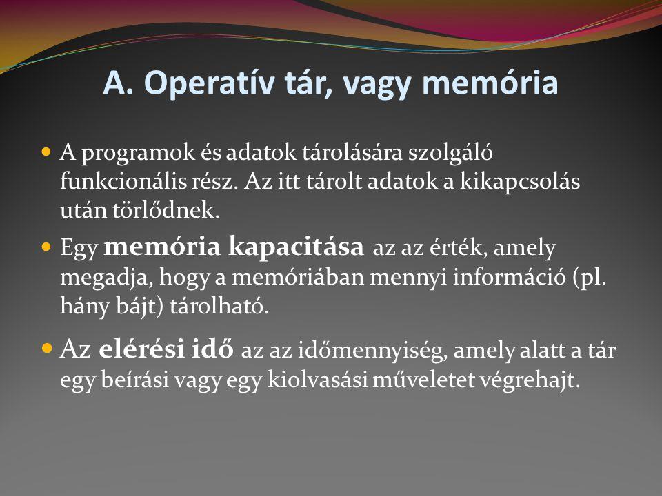 A. Operatív tár, vagy memória