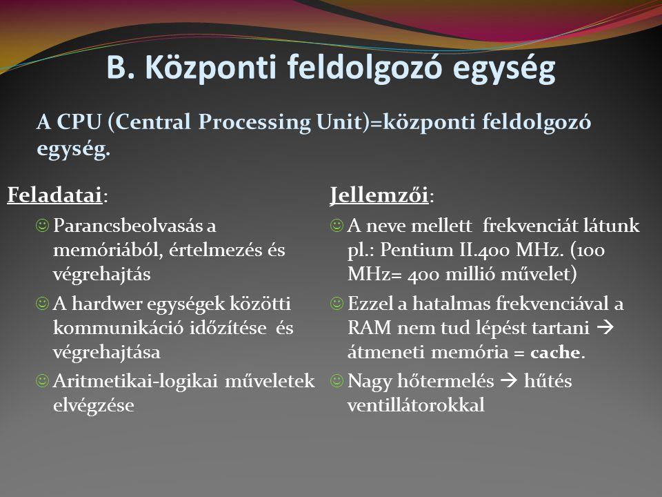 B. Központi feldolgozó egység