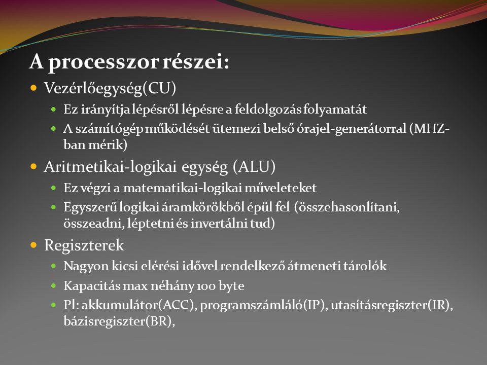 A processzor részei: Vezérlőegység(CU)