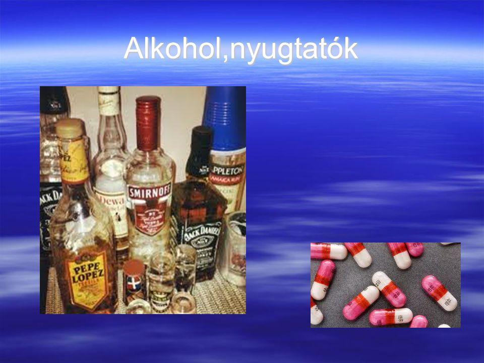 Alkohol,nyugtatók
