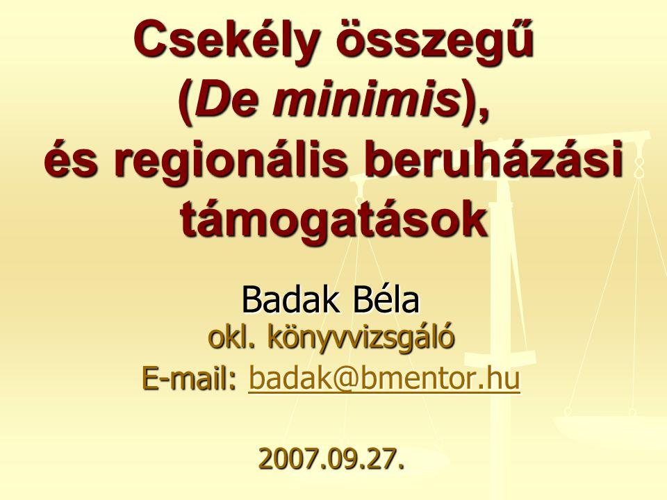 Csekély összegű (De minimis), és regionális beruházási támogatások