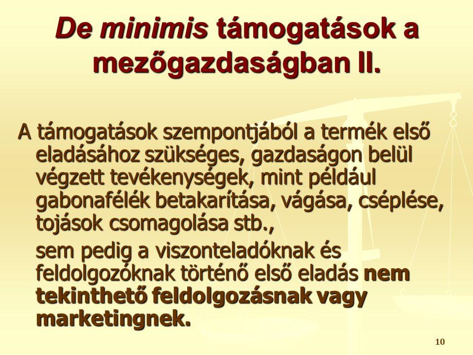 De minimis támogatások a mezőgazdaságban II.