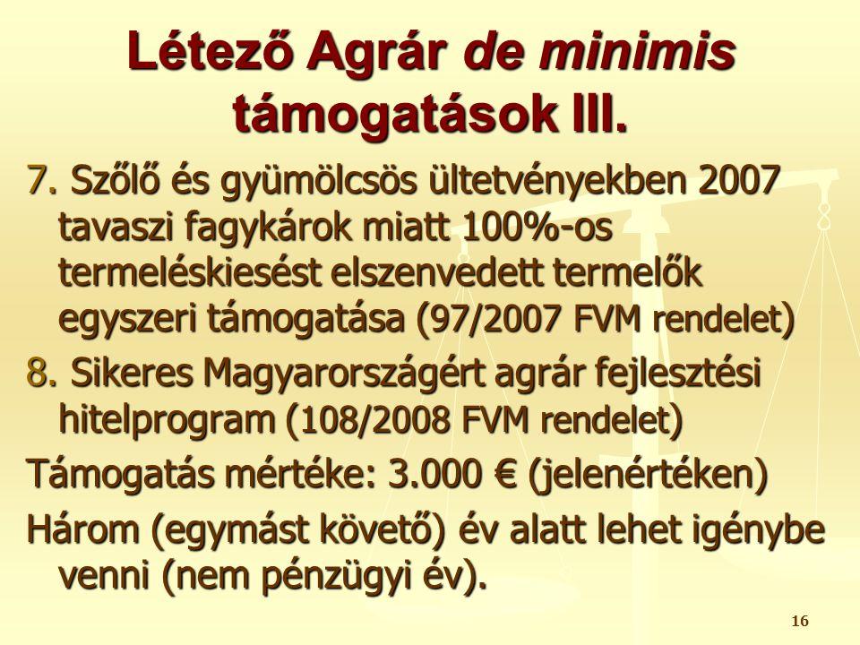 Létező Agrár de minimis támogatások III.