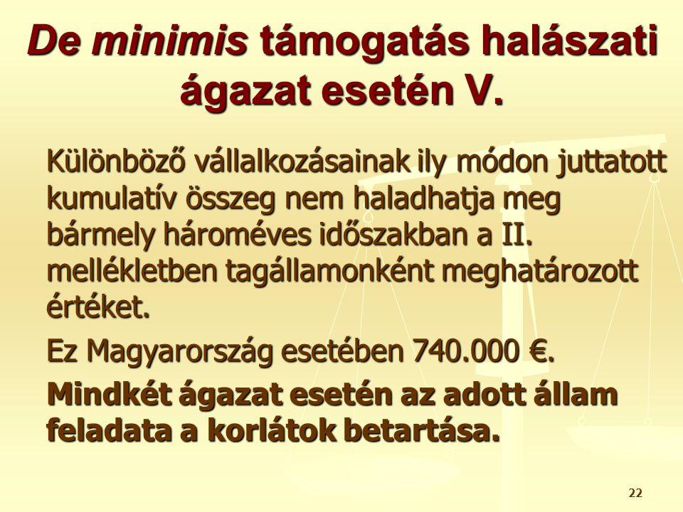 De minimis támogatás halászati ágazat esetén V.