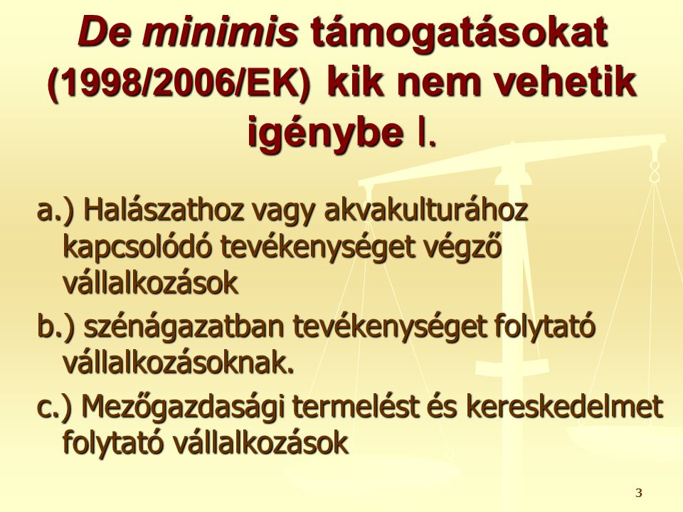 De minimis támogatásokat (1998/2006/EK) kik nem vehetik igénybe I.