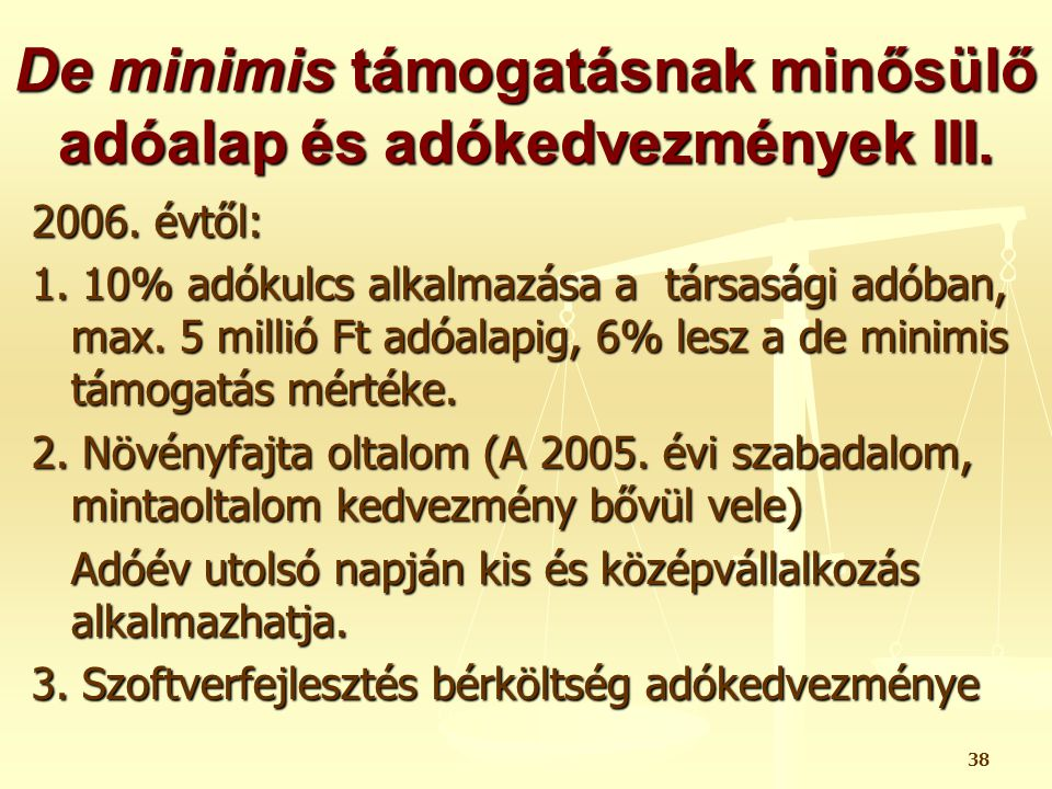 De minimis támogatásnak minősülő adóalap és adókedvezmények III.
