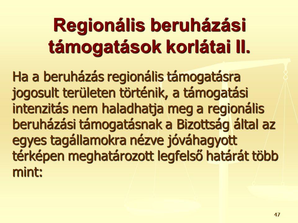 Regionális beruházási támogatások korlátai II.