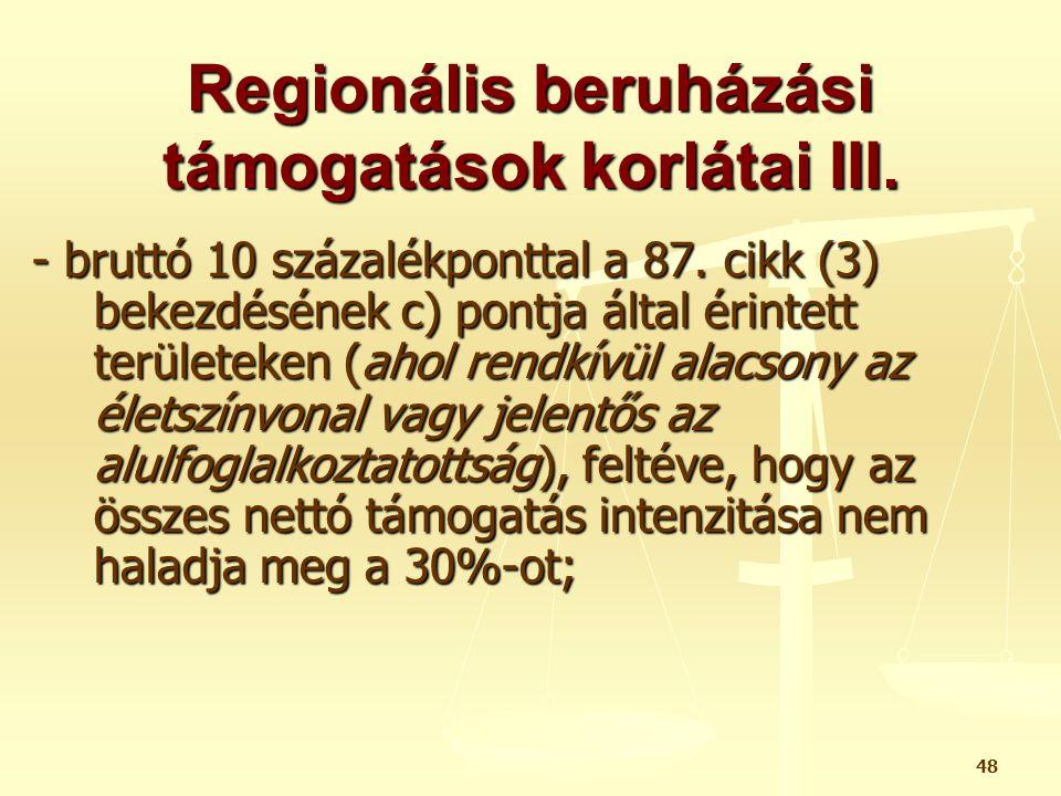 Regionális beruházási támogatások korlátai III.