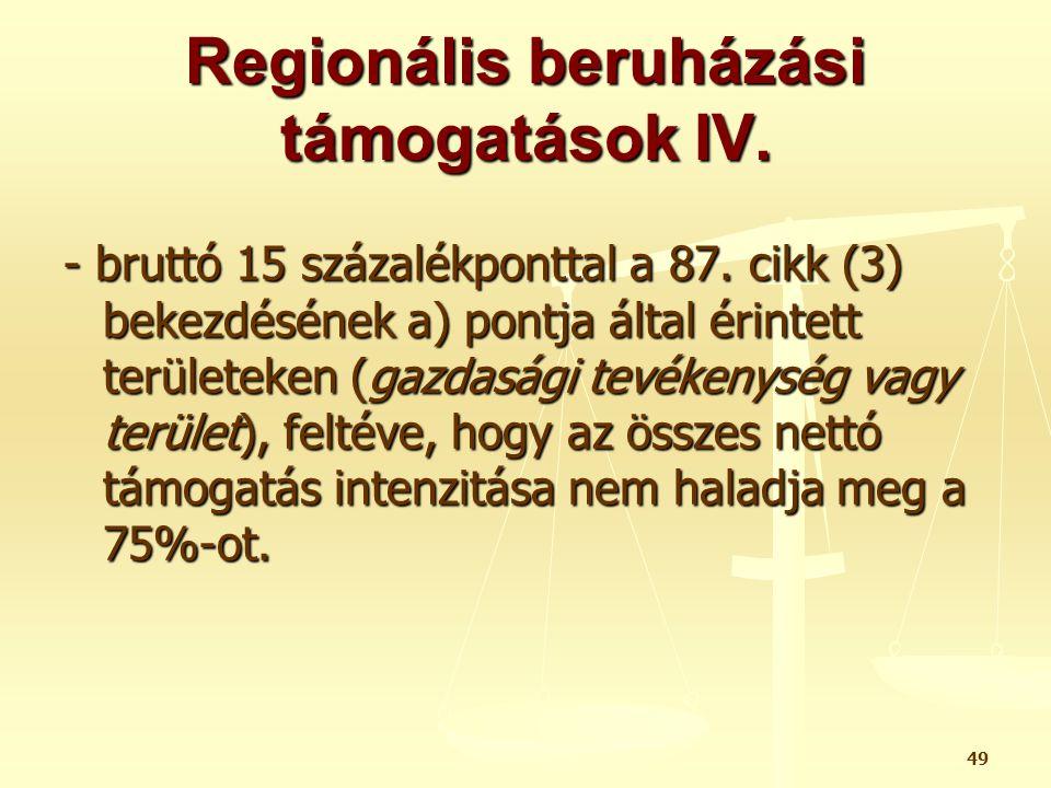 Regionális beruházási támogatások IV.