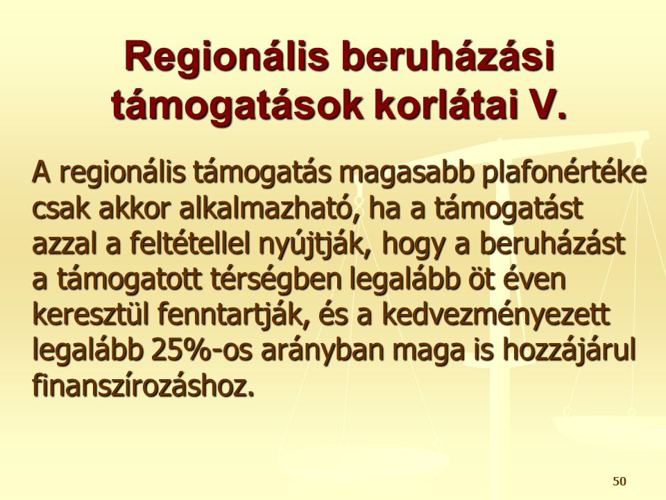 Regionális beruházási támogatások korlátai V.