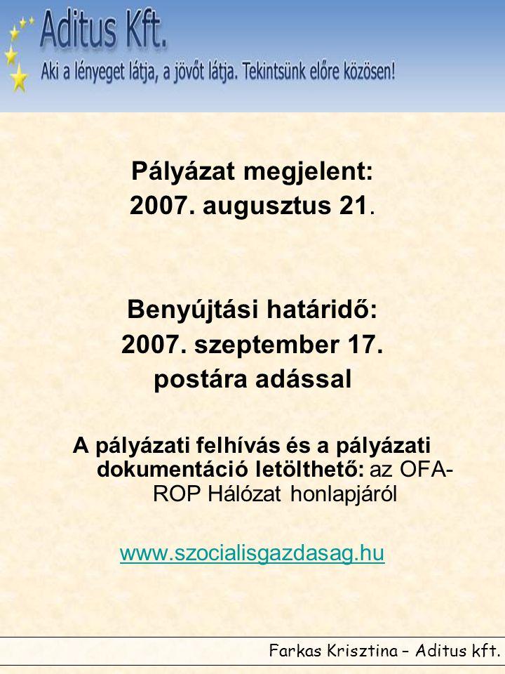 Pályázat megjelent: 2007. augusztus 21. Benyújtási határidő: