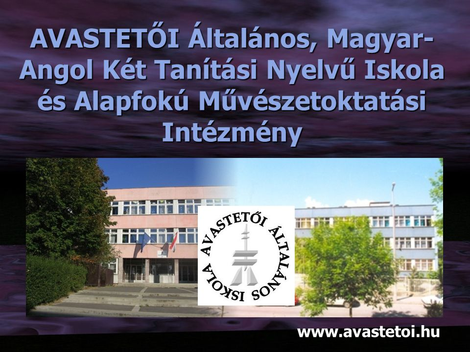 AVASTETŐI Általános, Magyar-Angol Két Tanítási Nyelvű Iskola és Alapfokú Művészetoktatási Intézmény