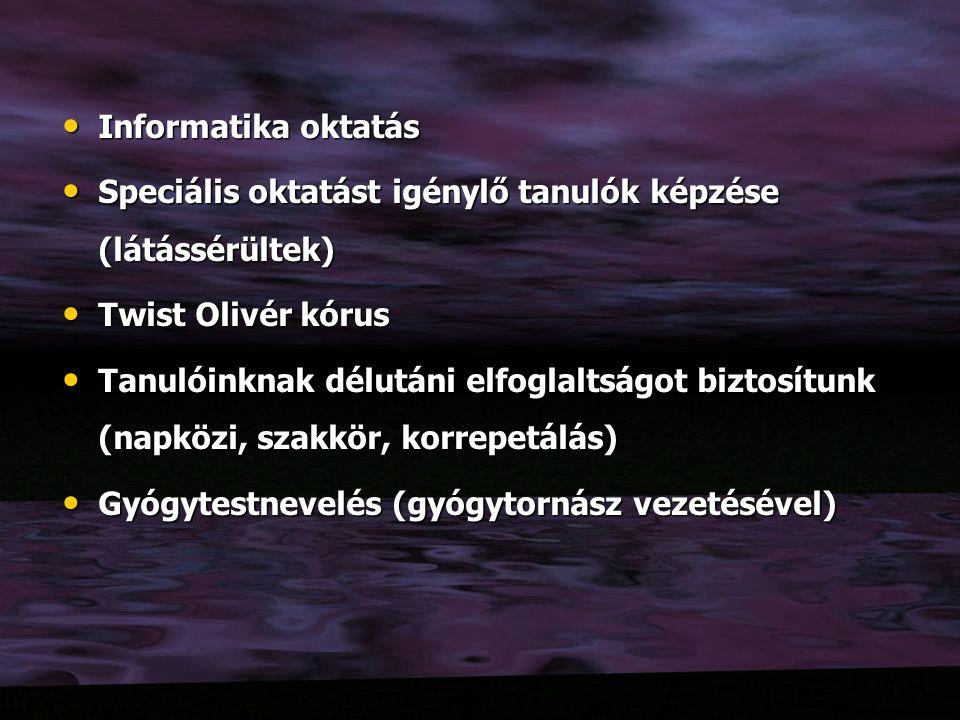 Informatika oktatás Speciális oktatást igénylő tanulók képzése (látássérültek) Twist Olivér kórus.