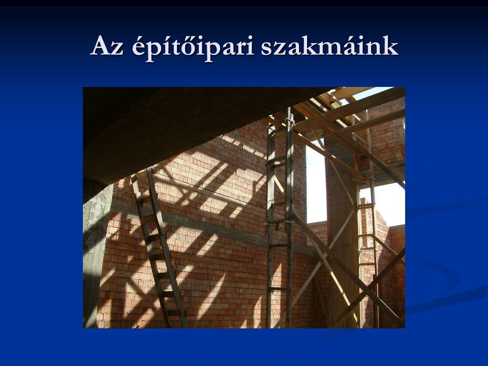 Az építőipari szakmáink