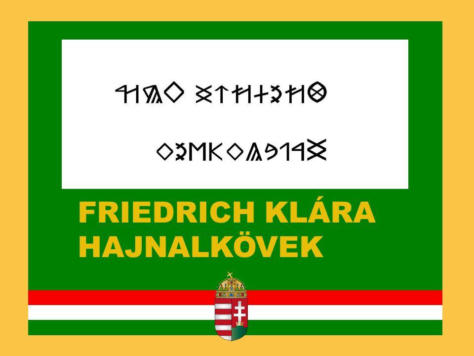 FRIEDRICH KLÁRA HAJNALKÖVEK