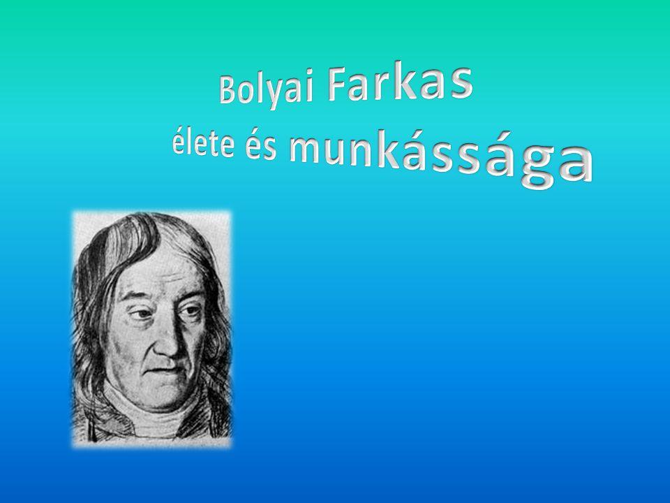 Bolyai Farkas élete és munkássága