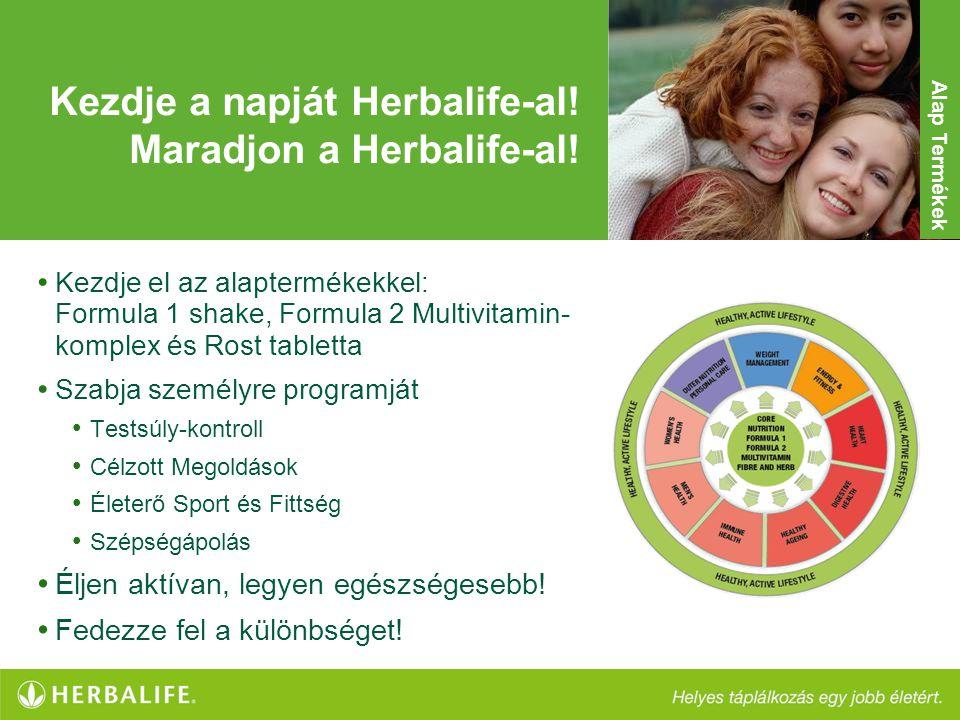 Kezdje a napját Herbalife-al! Maradjon a Herbalife-al!