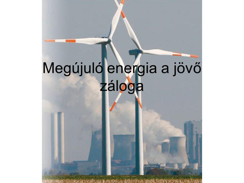 Megújuló energia a jövő záloga