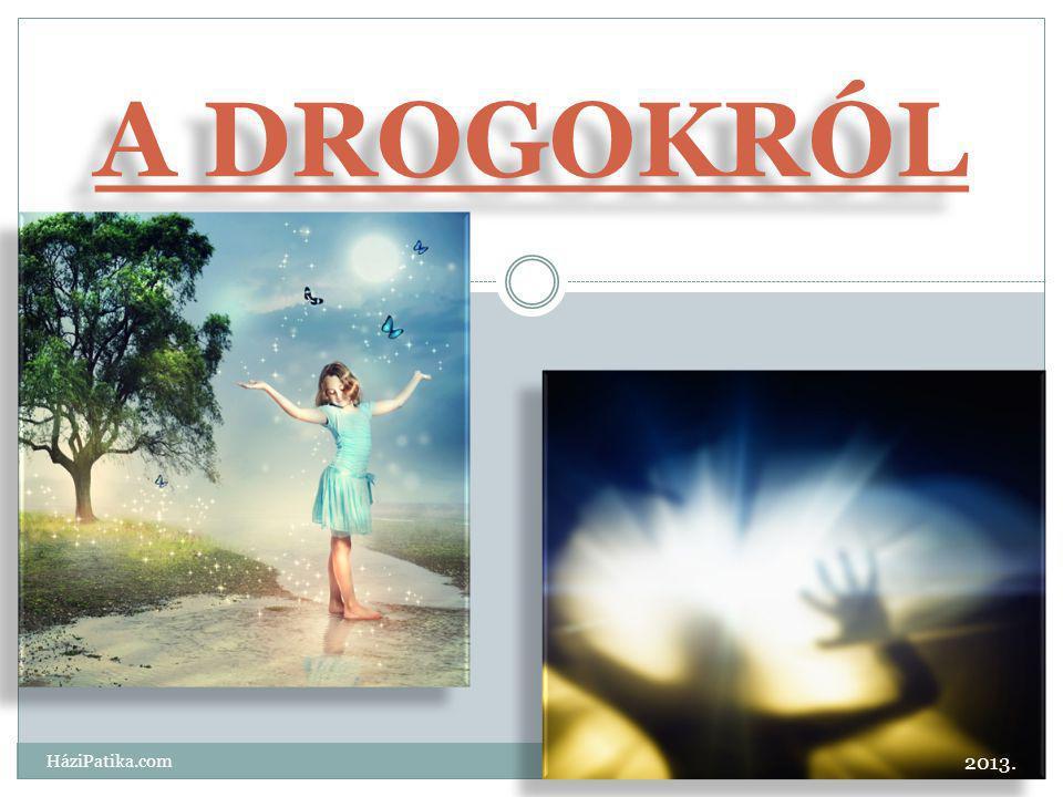 A DROGOKRÓL HáziPatika.com 2013.